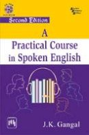 J K Gangal - A Practical Course in Spoken English, 2nd ed. - 9788120346543 - V9788120346543