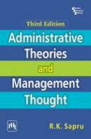 Sapru, R.K. - Administrative Theories and Management Thought - 9788120347342 - V9788120347342