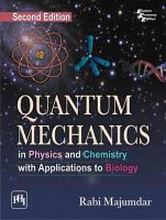 Majumdar, Rabi - Quantum Mechanics: In Physics and Chemistry with Applications to Biology - 9788120348820 - V9788120348820