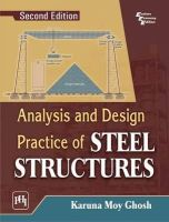 Ghosh, Karuna Moy - Analysis and Design Practice of Steel Structures - 9788120349377 - V9788120349377