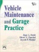Doshi, Jigar A., Panchal, Dhruv U., Maniar, Jayesh P. - Vehicle Maintenance and Garage Practice - 9788120349827 - V9788120349827