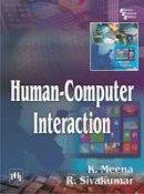 Meena , K., Sivakumar , R. - Humancomputer Interaction - 9788120350502 - V9788120350502