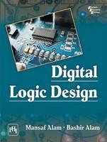 Alam, Mansaf, Alam, Bashir - Digital Logic Design - 9788120351080 - V9788120351080