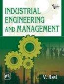 Ravi, V. - Industrial Engineering and Management - 9788120351103 - V9788120351103