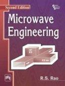 Rao, R. S. - Microwave Engineering - 9788120351592 - V9788120351592