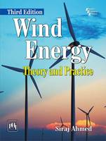 Ahmed, Siraj - Wind Energy: Theory and Practice - 9788120351639 - V9788120351639