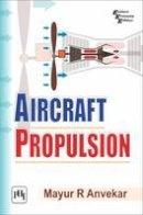 Anvekar, Mayur R. - Aircraft Propulsion - 9788120352643 - V9788120352643