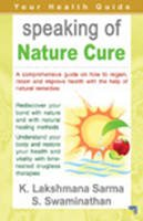 Sarma, K. Lakshmana; Swaminathan, S. - Speaking of Nature Cure - 9788120773141 - V9788120773141