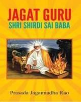 Prasada Jagannadha Rao - Jagat Guru: Shirdi Sai Baba - 9788120781757 - V9788120781757