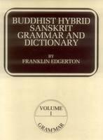 Edgerton, Franklin - Buddhist Hybrid Sanskrit Grammar and Dictionary - 9788120809970 - V9788120809970
