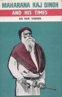 Sharma, Ram - Maharana Raj Singh and His Times - 9788120823983 - V9788120823983