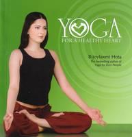 Bijoylaxmi Hota - Yoga for a Healthy Heart - 9788129109781 - KRS0005913