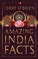 O'Brien, Terry - Amazing India Facts - 9788129139894 - V9788129139894