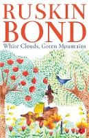 Bond, Ruskin - White Clouds, Green Mountains - 9788129142337 - V9788129142337