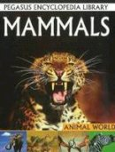 Pegasus - Mammalsanimal World (Pegasus Encyclopedia Library) - 9788131912041 - V9788131912041