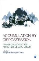 . Ed(s): Banerjee-Guha, Swapna - Accumulation by Dispossession - 9788132103134 - V9788132103134