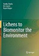 Shukla, Vertika; Bajpai, Rajesh - Lichens to Biomonitor the Environment - 9788132228875 - V9788132228875