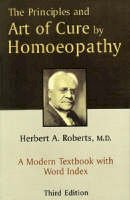A. Roberts Herbert - The Principles and Art of Cure by Homeopathy - 9788170210283 - KEX0285413