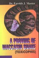 Master, Farokh J. - A Proving of Mocassin Snake: Toxicophis - 9788170218883 - KHS1022037