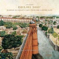 J. P. Losty - Delhi 360: Mazhar Ali Khan's View from Lahore Gate - 9788174368713 - V9788174368713