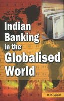 Uppal, R. K. - Indian Banking in the Globalised World - 9788177081749 - V9788177081749