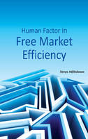 Adjibolosoo, Senyo - Human Factor in Free Market Efficiency - 9788177082906 - V9788177082906