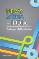 Madhok, Madhuri - News Media in India - 9788177083538 - V9788177083538