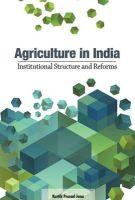 Jena, Kartik Prasad - Agriculture in India: Institutional Structure and Reforms - 9788177083804 - V9788177083804