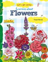 Swayam Ganguly - Let's Get Active: Learning about Flowers (An illustrated activity book that teaches young learners all about Flowers) - 9788179934364 - V9788179934364