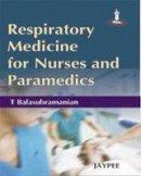 Balasubramanian, T. - Respiratory Medicine for Nurses and Paramedicals - 9788184483956 - V9788184483956