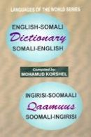 Korshel, Mohamud - English-Somali Somali-English Dictionary / Ingirisi Soomaali Qaamuus Soomaali Ingiris (English and Somali Edition) - 9788186264003 - V9788186264003