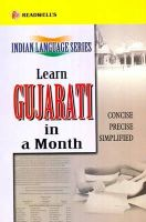 Datt, Ishwar - Learn Gujarati in a Month: Easy Method of Learning Gujarati Through English without a Teacher (English and Gujarati Edition) - 9788187782018 - V9788187782018