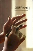 Bhattacharya, Prof.  Debiprasad - A Textbook of Creative Writing - 9788189293086 - V9788189293086