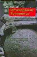 Jomo, K. S.; Reinert, Erik S. - The Origins of Development Economics. How Schools of Economic Thought Have Addressed Development.  - 9788189487157 - V9788189487157