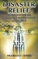 Sinha, Dr. Prabhas Chandra - Disaster Relief - 9788190309899 - V9788190309899
