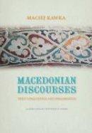 Kawka, Maciej - Macedonian Discourses: Text Linguistics and Pragmatics - 9788323340317 - V9788323340317