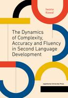 Kowal, Iwona - The Dynamics of Complexity, Accuracy and Fluency in Second Language Development - 9788323341369 - V9788323341369