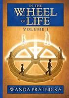 Pratnicka, Wanda - In the Wheel of Life: Volume 1 - 9788360280843 - V9788360280843