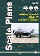 Karnas, Dariusz - Scale Plans No. 23 Mikoyan Gurevitch MiG-17 - 9788363678838 - V9788363678838