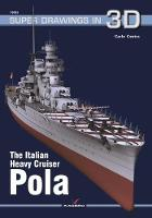 estra, Carlo - The Italian Heavy Cruiser Pola (Super Drawings in 3D) - 9788365437464 - V9788365437464