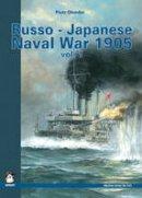 Piotr Olender - RUSSO-JAPANESE NAVAL WAR 1905 VOL. I (Maritime Series) - 9788389450487 - V9788389450487