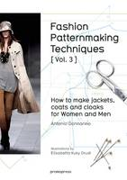 Donnanno, Antonio - Fashion Patternmaking Techniques [ Vol. 3 ]: How to Make Jackets, Coats and Cloaks for Women and Men - 9788416504183 - V9788416504183