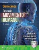 Hamill PhD, Joseph, Knutzen PhD, Kathleen, Derrick, Timothy - Biomecánica. Bases del movimiento humano (Spanish Edition) - 9788416781171 - V9788416781171