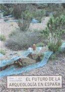 Sanchez, Jaime Almansa - El futuro de la arqueología en España (Charlas De Cafe) - 9788493814687 - V9788493814687