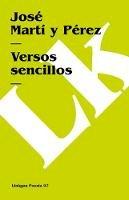 Martí y Pérez, José - Versos sencillos (Poesia) (Spanish Edition) - 9788498160017 - V9788498160017