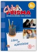 Cerdeira, Paula, Romero, Ana - Club Prisma, nivel A1/ Club Prisma, Level A1: Metodo De Espanol Para Jovenes, libro de ejercicios/ Spanish Method for Young Adults, Exercise Book (Spanish Edition) - 9788498480115 - V9788498480115