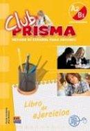Cerdeira, Paula, Romero, Ana - Club Prisma A2-B1 / Prisma Club A2-B1 (Spanish Edition) - 9788498480191 - V9788498480191