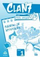 Gomez, Maria, Miguez, Manuela, Rojano, Jose Andres - Clan 7 Con Hola Amigos!: Exercieses Book Level 1 (Spanish Edition) - 9788498485370 - V9788498485370