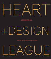 Jiang, Kelly - Modern Asian Architecture + Interiors: Heart + Design League - 9788499369754 - V9788499369754