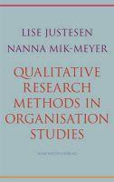Justesen, Lise; Mik-Meyer, Nanna - Qualitative Research Methods in Organisation Studies - 9788741256450 - V9788741256450